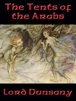 The Tents of the Arabs, Lord Dunsany