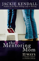 The Mentoring Mom, Jackie Kendall