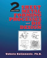 Sheet Metal Forming Processes and Die Design, Vukota Boljanovic
