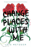 Change Places with Me, Lois Metzger