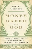Money, Greed, and God, Jay W.Richards