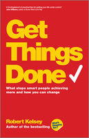 Get Things Done, Robert Kelsey