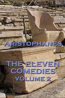 The The Eleven Comedies Vol. 2, Aristophanes