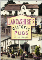 Lancashire's Historic Pubs, Peter Thomas