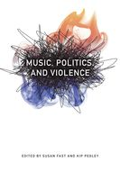Music, Politics, and Violence, Susan Fast