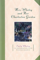 Mrs. Whaley and Her Charleston Garden, Emily Whaley