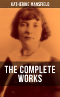 The Complete Works of Katherine Mansfield, Katherine Mansfield