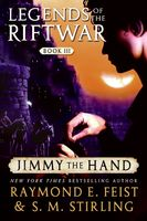 Jimmy the Hand, Raymond Feist, S.M.Stirling