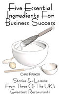 Five Essential Ingredients for Business Success, Chris Parker
