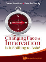 The Changing Face of Innovation, Daniel Joo-Then Ng, Seeram Ramakrishna