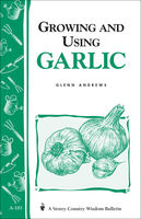 Growing and Using Garlic, Glenn Andrews