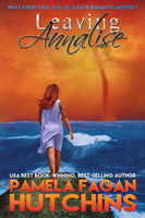 Leaving Annalise (What Doesn't Kill You, #2): A Katie Romantic Mystery, Pamela Fagan Hutchins