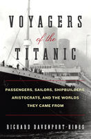 Voyagers of the Titanic, Richard Davenport-Hines