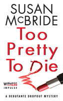 Too Pretty to Die, Susan McBride