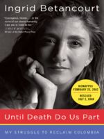 Until Death Do Us Part, Ingrid Betancourt