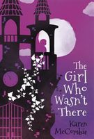 Girl Who Wasn't There, Karen McCombie
