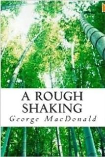 A Rough Shaking, George MacDonald