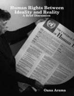 Human Rights Between Ideality and Reality – A Brief Discussion, Oana Arama