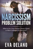 Narcissism Problem Solution, Eva Delano