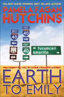 Earth to Emily (What Doesn't Kill You, #6): An Emily Romantic Mystery, Pamela Fagan Hutchins