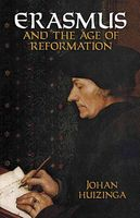 Erasmus and the Age of Reformation, Johan Huizinga