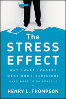 The Stress Effect, Henry Thompson, Ph.D.