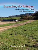 Expanding the Rainbow: My Road to Adopting a Baby With Down Syndrome, Sarah-Jane Cavilry
