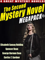 Second Mystery Novel MEGAPACK ®, Curtiss T. Gardner, Elisabeth Sanxay Holding, George Harmon Coxe, Spencer Dean