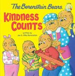 The Berenstain Bears: Kindness Counts, Jan Berenstain, Mike Berenstain