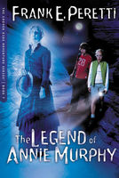 The Legend Of Annie Murphy, Frank E. Peretti
