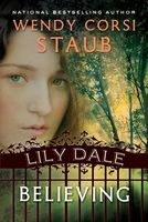 Lily Dale: Believing, Wendy Corsi Staub