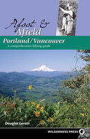 Afoot and Afield: Portland/Vancouver, Douglas Lorain