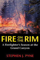 Fire on the Rim, Stephen J.Pyne