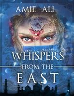 Whispers from the East, Amie Ali