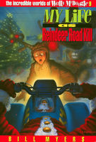 My Life as Reindeer Road Kill, Bill Myers