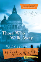 Those Who Walk Away, Patricia Highsmith