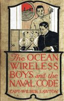 The Ocean Wireless Boys And The Naval Code, John Henry Goldfrap