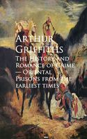 The History and Romance of Crime, Arthur Griffiths