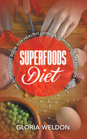 Superfoods Diet, Gloria Weldon