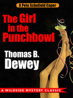 Girl in the Punchbowl: A Pete Schofield Caper, Thomas B.Dewey