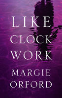 Like Clockwork, Margie Orford