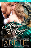 Almost an Angel (The Regency Rags to Riches Series, Book 3), Jade Lee
