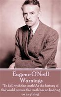 Warnings, Eugene O'Neill