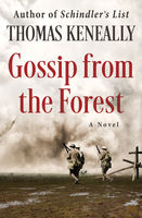 Gossip from the Forest, Thomas Keneally