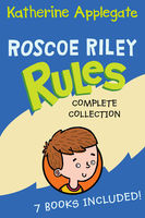 Roscoe Riley Rules Complete Collection, Katherine Applegate