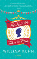 Mrs Queen Takes the Train, William Kuhn