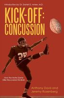 Kick Off Concussion: How the Notre Dame Killer Recovered His Brain, Anthony Davis, Jeremy Rosenberg