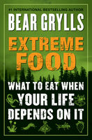 Extreme Food, Bear Grylls