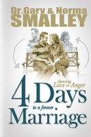 4 Days to a Forever Marriage, Gary Smalley, Norma Smalley