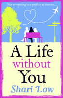 A Life Without You, Shari Low